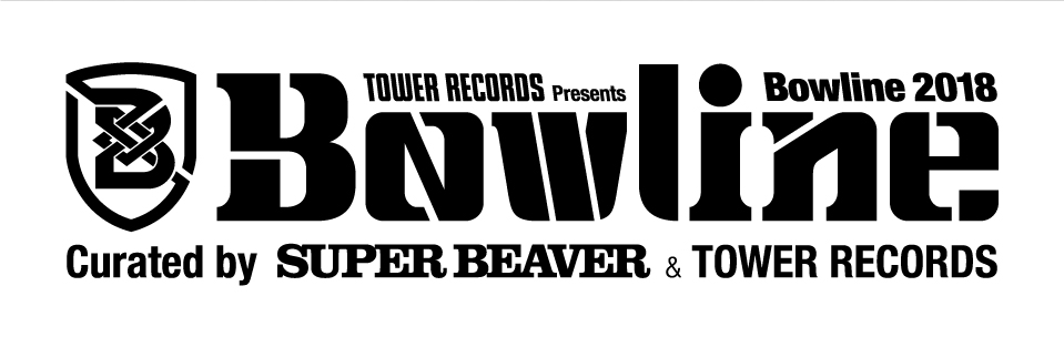 Bowline 2018 Curated by SUPER BEAVER & TOWER RECORDS